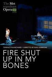 The Met Live in HD: Fire Shut Up In My Bones