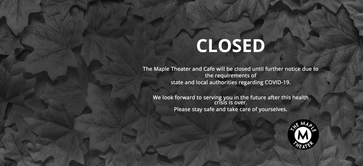 Maple Theater and Cafe Closed